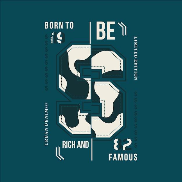 Né Pour être Riche Et Célèbre Lettrage Avec T-shirt Typographie Thème Armée Vecteur Premium