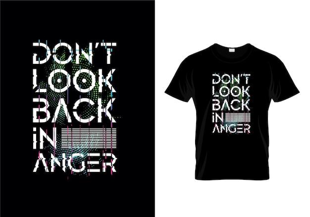 Ne regardez pas en arrière dans la conception de t-shirt de typographie de colère Vecteur Premium