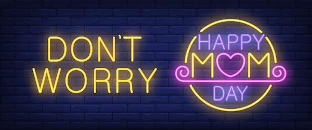 Ne vous inquiétez pas, bonne journée de maman texte au néon Vecteur gratuit