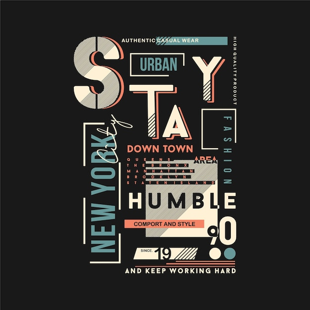 New York City Avec Stay Humble Slogan Text Frame Typographie Graphique Pour T-shirt Vecteur Premium