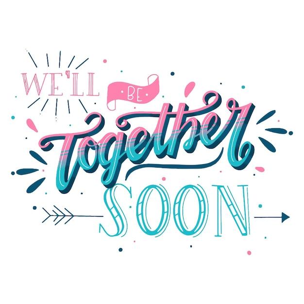 Nous Serons Bientôt Ensemble Calligraphie Vecteur gratuit