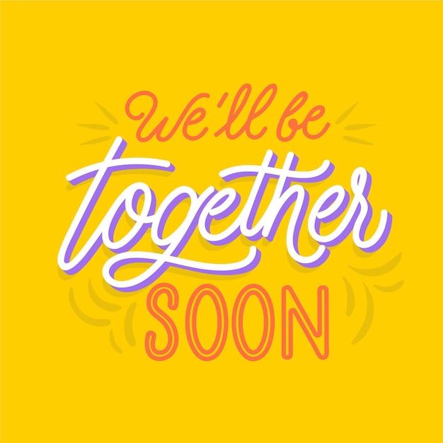 Nous Serons Bientôt Ensemble Lettrage | Vecteur Gratuite