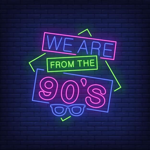 Nous sommes des années 90 néon lettrage avec des lunettes rétro. Vecteur gratuit