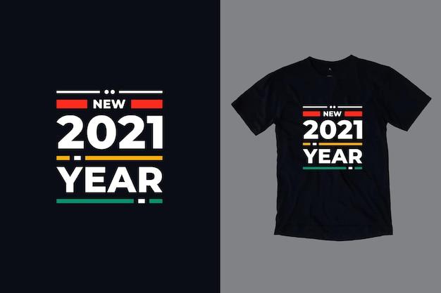 Nouvel An 2021 Tpography Moderne Citations Conception De T-shirt Vecteur Premium