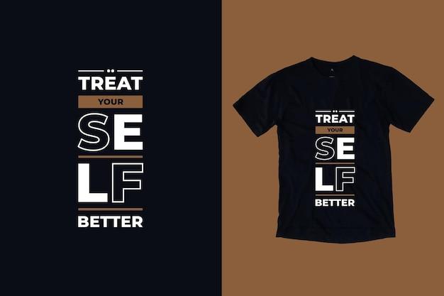 Offrez-vous Une Meilleure Conception De T-shirt Citations Modernes Vecteur Premium