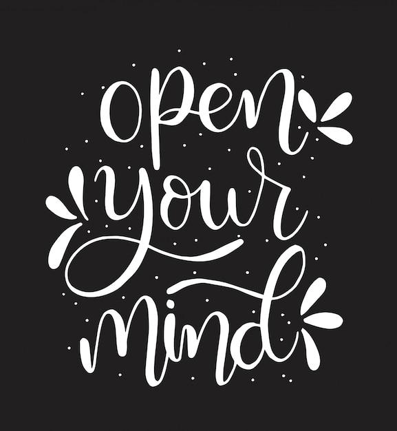 Ouvrez Votre Esprit Lettrage Main Citation Positive, Motivation Et Inspiration Vecteur Premium