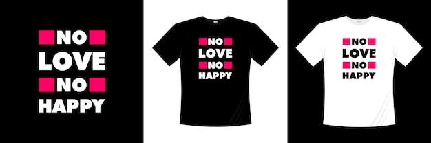 Pas D'amour, Pas De Typographie Heureuse. Amour, T-shirt Romantique. Vecteur Premium