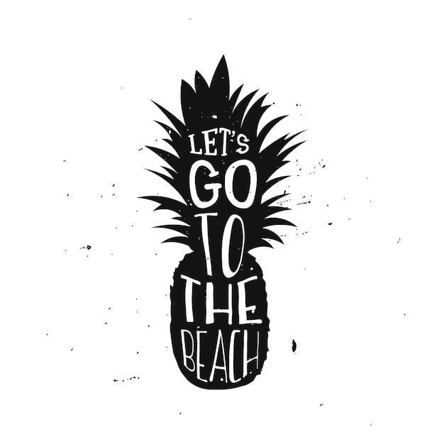 Passons à La Conception De La Typographie D'été De La Plage Avec De L'ananas. Citation D'été à L'intérieur D'un Ananas, Conception De Typographie Rétro Vecteur Premium