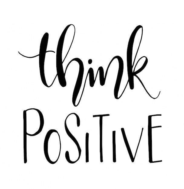 Penser positivement. affiche de typographie dessiné à la main Vecteur Premium