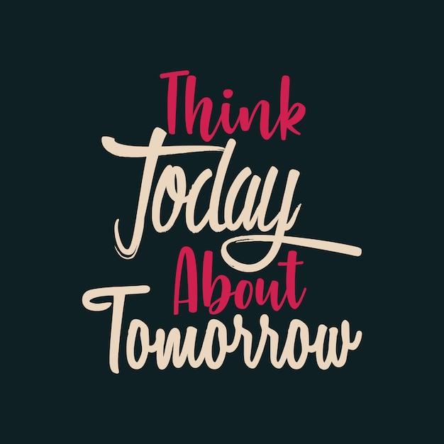 Pensez aujourd'hui à demain Vecteur Premium