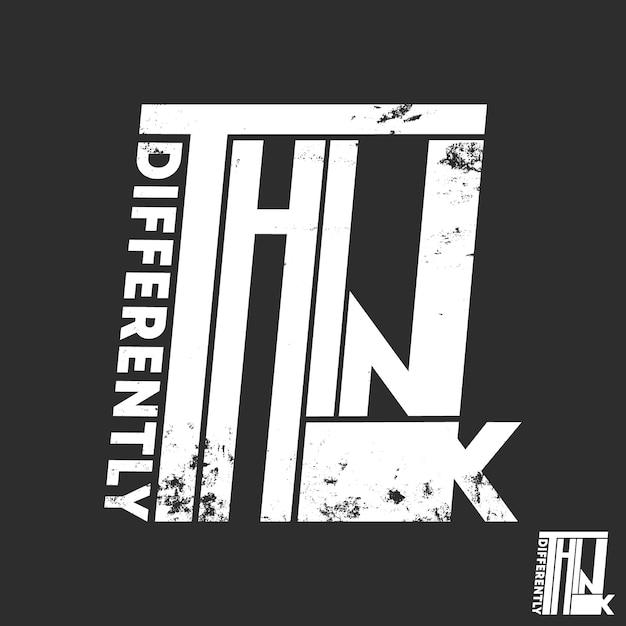 Pensez Différemment à La Conception D'impression De T-shirt à Slogan Pour Les T-shirts Appliqués Vecteur Premium