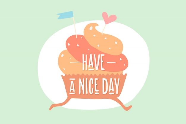 Petit gâteau avec le coeur et le texte have a nice day Vecteur Premium