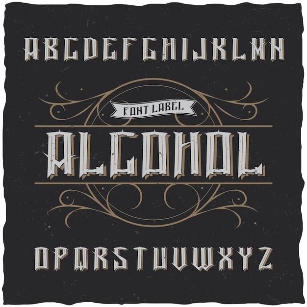 Police D'étiquette Vintage Nommée Alcool. Bonne Police à Utiliser Dans Toutes Les étiquettes Ou Logos Vintage. Vecteur gratuit