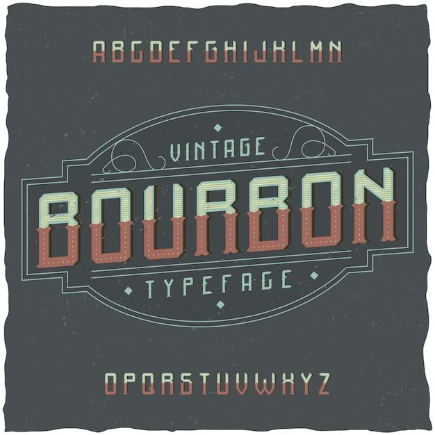 Police D'étiquette Vintage Nommée Bourbon. Bonne Police à Utiliser Dans Toutes Les étiquettes Ou Logos Vintage. Vecteur gratuit