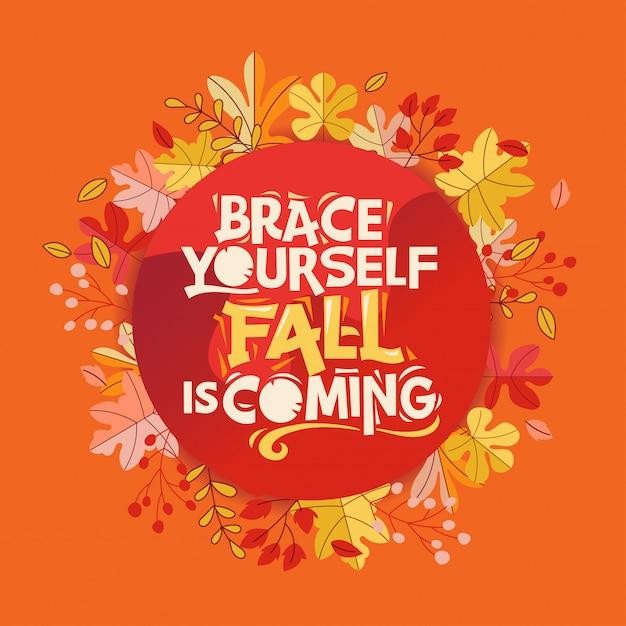 Préparez-vous, l'automne arrive, bonne carte de voeux d'automne et d'automne Vecteur Premium