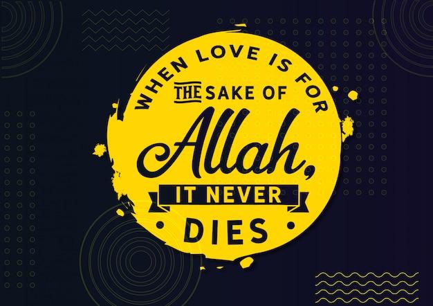 Quand l'amour est pour l'amour d'allah, il ne meurt jamais. Vecteur Premium