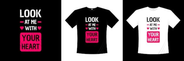 Regarde-moi Avec Ta Typographie De Coeur Vecteur Premium