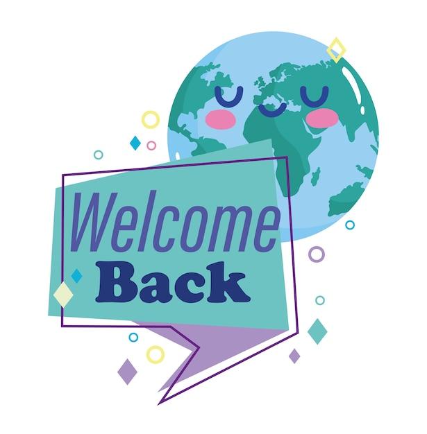 Réouverture, Bienvenue à Nouveau Bulle De Dialogue Planète Dessin Animé. Vecteur Premium