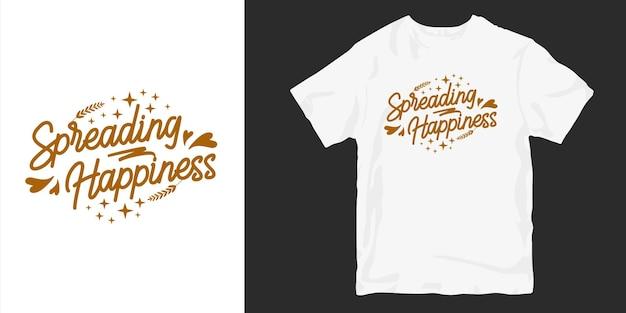 Répandre Le Bonheur. Amour Et Romantique Typographie Conception De T-shirt Slogan Citations Vecteur Premium