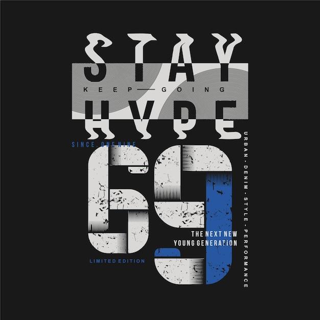Rester Hype Typographie Conception Liquide Illustration De Mode Pour T-shirt Imprimé De Style Décontracté Vecteur Premium