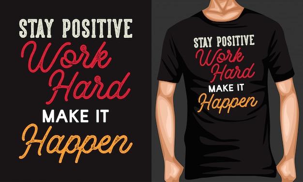Rester positif travailler dur pour y arriver lettrage citations Vecteur Premium
