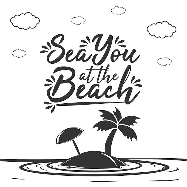 Sea you à la plage Vecteur Premium