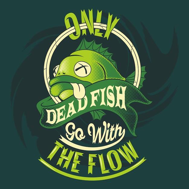Seuls les poissons morts vont avec le courant. paroles de pêche et citations Vecteur Premium
