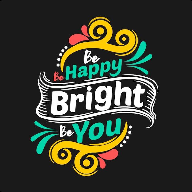 Sois heureux, sois brillant, sois toi-même Vecteur Premium