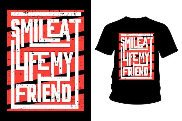 Sourire à La Vie Mon Ami Slogan T-shirt Conception De Typographie Vecteur Premium
