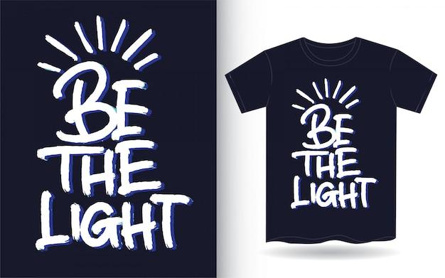 Soyez L'art De Lettrage à La Main Léger Pour T-shirt Vecteur Premium