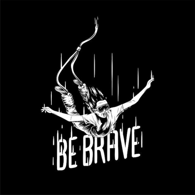 «soyez Courageux» Illustration Dessinée à La Main Vecteur Premium