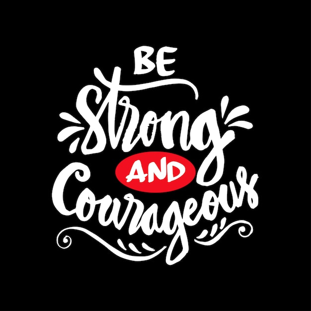Soyez fort et courageux Vecteur Premium
