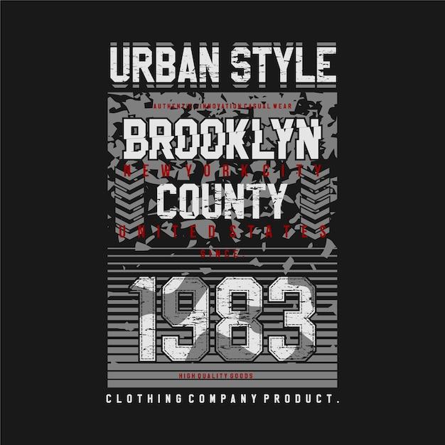 Style Urbain Brooklyn County Abstract Illustration De Conception De Typographie Graphique Pour T-shirt Imprimé Vecteur Premium