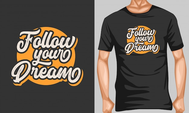 Suivez vos rêves de lettres de typographie pour la conception de t-shirts Vecteur Premium