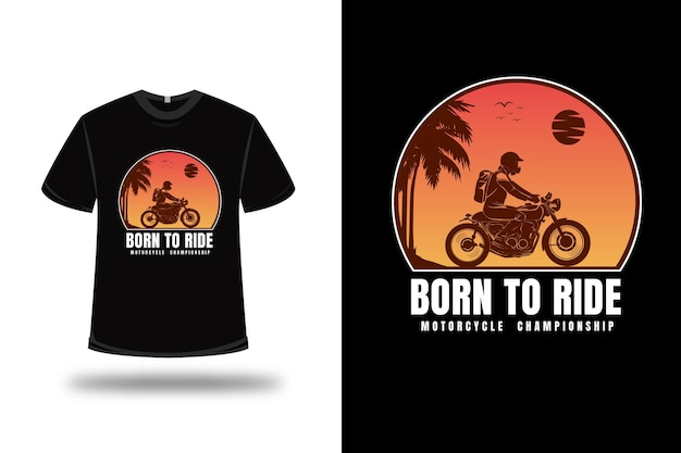 T-shirt Born To Ride Championnat Moto Couleur Orange Vecteur Premium