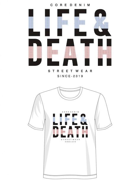 T-shirt De Conception De Tyographie De Vie Et De Mort Vecteur Premium