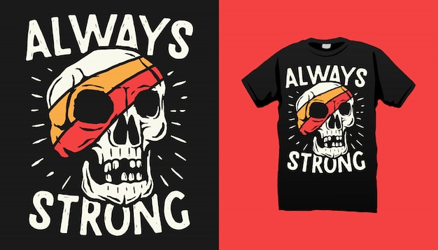 T-shirt De Crâne Toujours Fort Vecteur Premium
