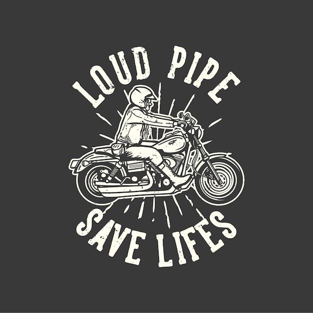 T-shirt Design Slogan Typographie Tuyau Fort Sauver Des Vies Avec Homme équitation Moto Illustration Vintage Vecteur Premium