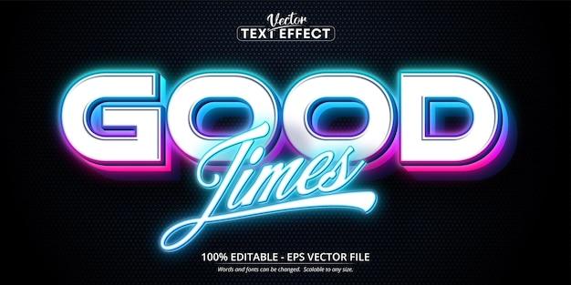 Texte Good Times, Effet De Texte Modifiable De Style Néon Vecteur Premium