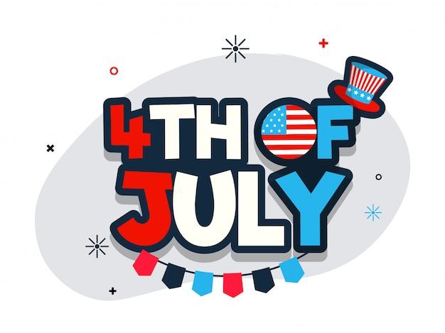 Texte De Style Plat 4 Juillet Avec Chapeau Oncle Sam Pour Independence Vecteur Premium