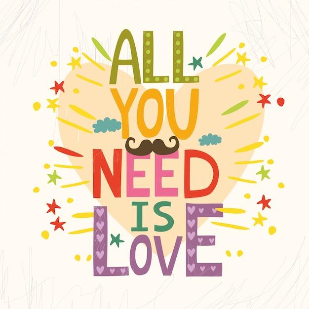 Tout ce dont tu as besoin c'est de l'amour Vecteur gratuit