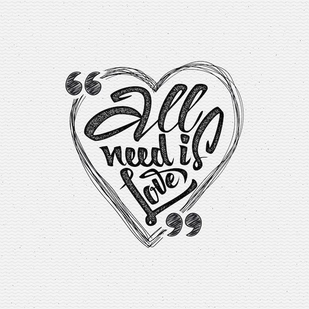 Tout ce dont tu as besoin, c'est l'amour Vecteur Premium