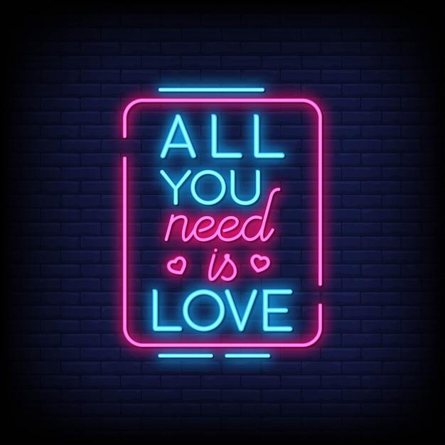 Tout ce dont vous avez besoin, c'est de l'amour pour l'affiche de style néon. Vecteur Premium