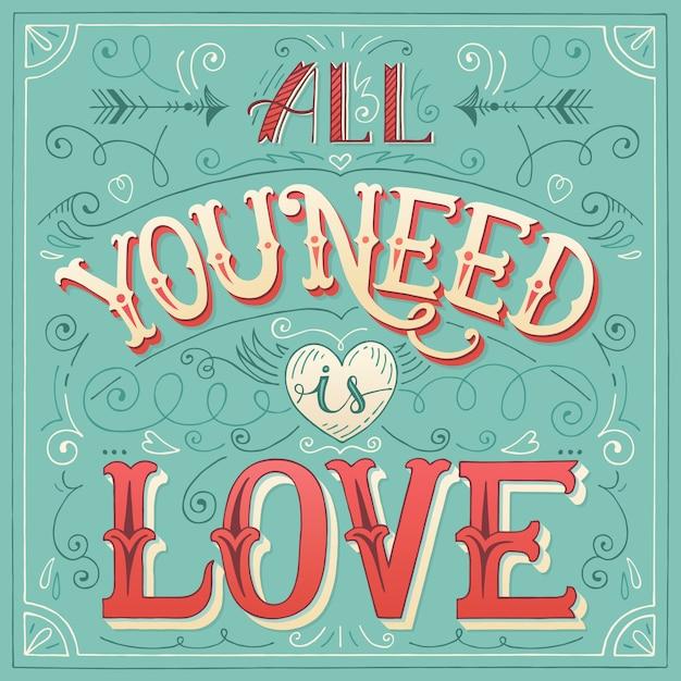 «tout ce dont vous avez besoin, c'est de l'amour» Vecteur Premium