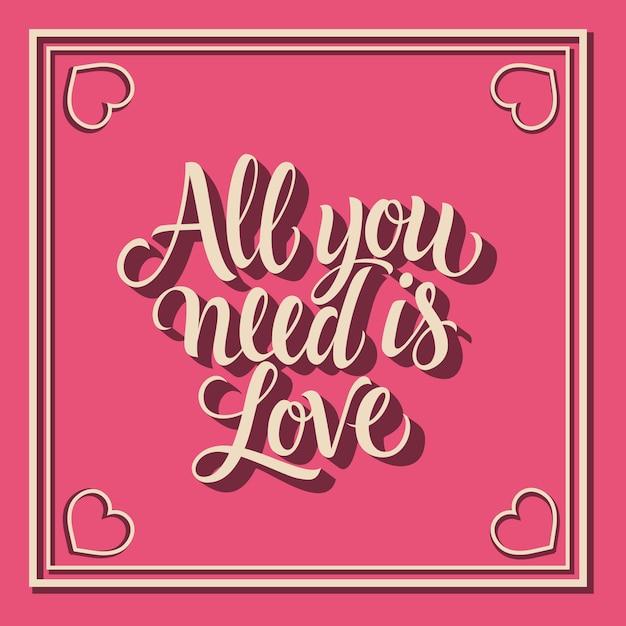 Tout ce dont vous avez besoin est un lettrage d'amour dans un cadre avec des cœurs Vecteur gratuit