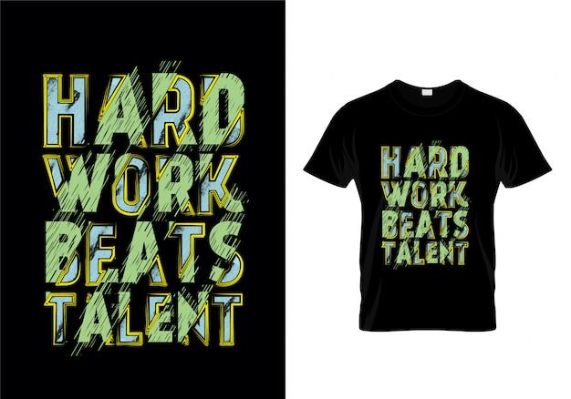 Travail dur bat talent typographie t shirt design vectoriel Vecteur Premium