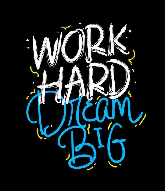 Travailler dur rêver grand lettrage citation de motivation Vecteur Premium