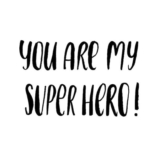 Tu es mon super héros Vecteur Premium