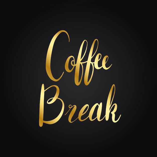 Vecteur de style typographie pause café Vecteur gratuit