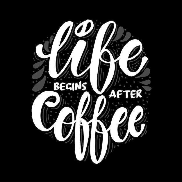 La vie commence après le café. citation de motivation. Vecteur Premium